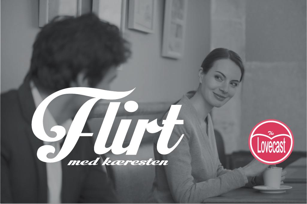 Hun flirter med min kæreste