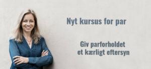 Parterapeut Mette W Rosenvel har arrangeret dette nye kursus for par.
