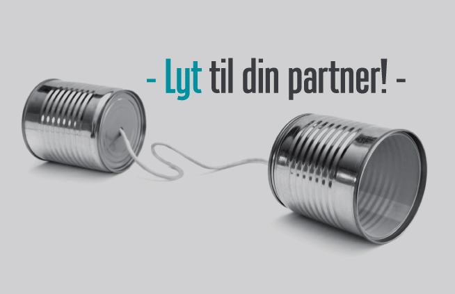 Lyt nu til din partner