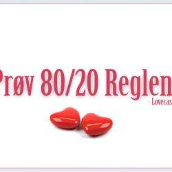 Lovecast 80/20 parforholdsregel